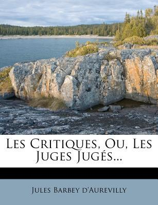 Les Critiques, Ou, Les Juges Juges.