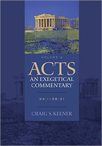 Acts: An Exegetical Commentary, Vol. 4