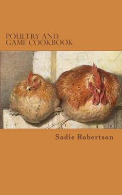 Poultry and Game Cookbook