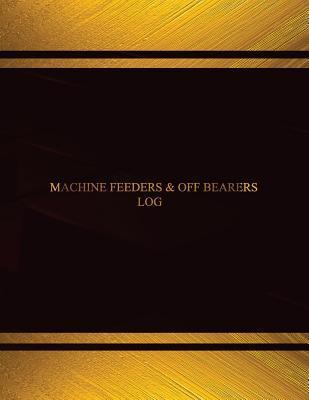 Machine Feeders & Off Bearers Log