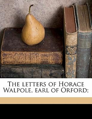 The Letters of Horace Walpole, Earl of Orford;
