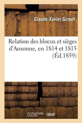 Relation des Blocus et Sieges d'Auxonne, en 1814 et 1815, par les Autrichiens
