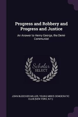 Progress and Robbery and Progress and Justice