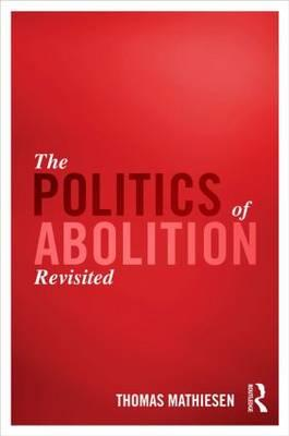 The Politics of Abolition Revisited