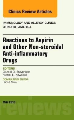 Reactions to Aspirin and Other Non-steroidal Anti-inflammatory Drugs , An Issue of Immunology and Allergy Clinics, 1e