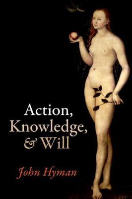Action, Knowledge, and Will