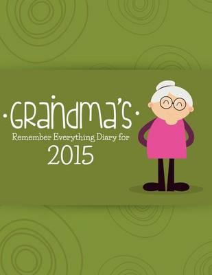 Grandma's Remember Everything Diary for 2015