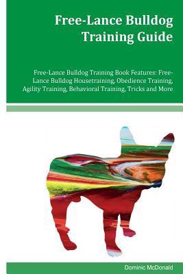 Free-lance Bulldog Training Guide