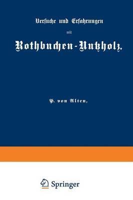 Versuche und Erfahrungen mit Rothbuchen-Nutzholz
