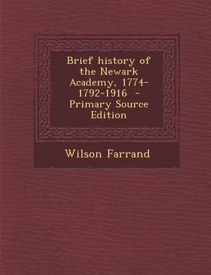 Brief History of the Newark Academy, 1774-1792-1916 - Primary Source Edition