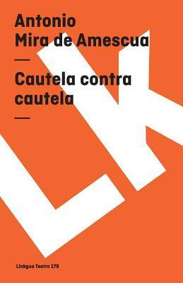 Cautela Contra Cautela/ Caution Against Caution