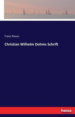 Christian Wilhelm Dohms Schrift