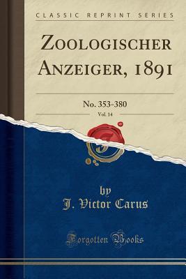 Zoologischer Anzeiger, 1891, Vol. 14