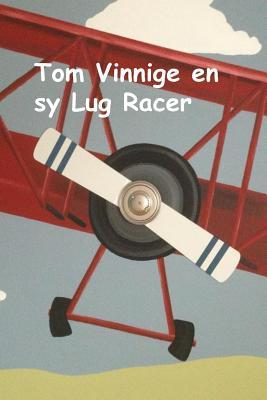 Tom Vinnige En Sy Lug Racer
