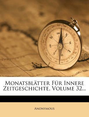 Monatsblätter für innere Zeitgeschichte, Zweiunddreissigster Band