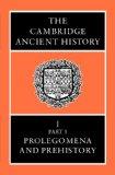 The Cambridge Ancient History Volume 1, Part 1
