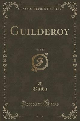 Guilderoy, Vol. 2 of...