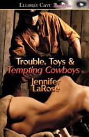 Trouble, Toys and Tempting Cowboys