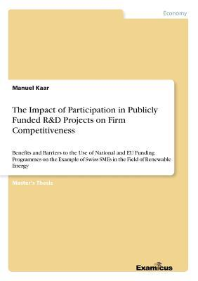 The Impact of Participation in Publicly Funded R&D Projects on Firm Competitiveness