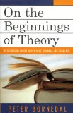 On the Beginnings of Theory