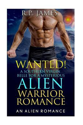 Wanted! a Southern Virgin Belle for a Mysterious Alien Warrior Romance