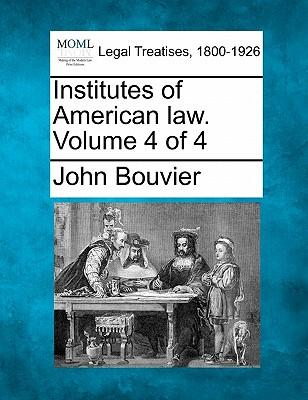 Institutes of American Law. Volume 4 of 4