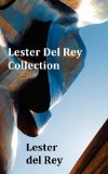 Lester Del Rey Collection - Includes Dead Ringer, Let 'em Breathe Space, Pursuit, Victory, No Strings Attached, and Police Your Planet