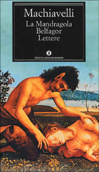 La Mandragola - Belfagor - Lettere