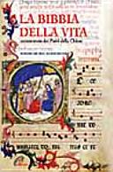 La Bibbia della vita. Commentata dai padri della Chiesa. Miniature del XV-XVI secolo