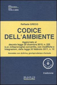 Codice dell'ambiente. Annotato con dottrina, giurisprudenza e formule. Con CD-ROM