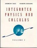 Integrated Physics and Calculus, Volume 1