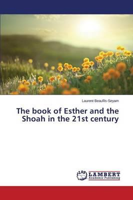 The book of Esther and the Shoah in the 21st century