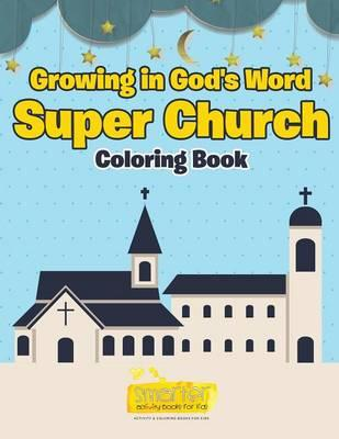 Growing in God's Word Super Church Coloring Book