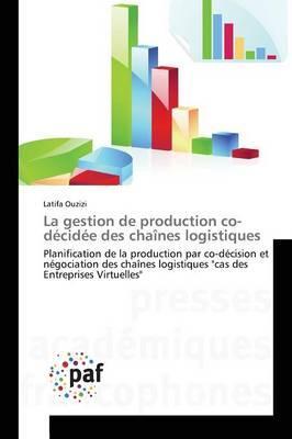 La Gestion de Production Co-Decidee des Chaines Logistiques