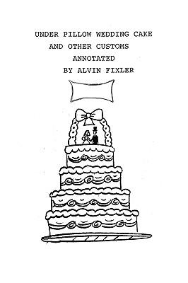 Under Pillow Wedding Cake and Other Customs