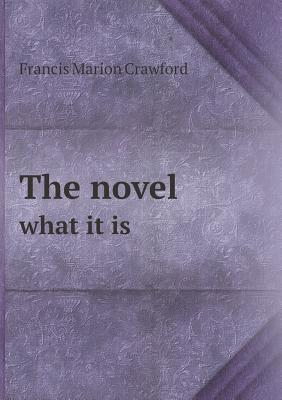 The Novel What It Is