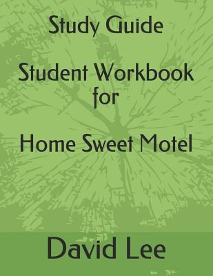 Study Guide Student Workbook for Home Sweet Motel