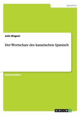 Der Wortschatz des kanarischen Spanisch