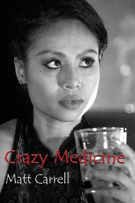Crazy Medicine