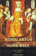König Artus und seine Welt.