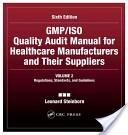 GMP/ISO Quality Audit Manual for Healthcare Manufacturers and Their Suppliers