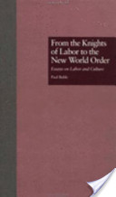 From the Knights of Labor to the New World Order
