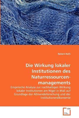 Die Wirkung lokaler Institutionen des Naturressourcenmanagements