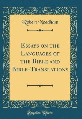 Essays on the Languages of the Bible and Bible-Translations (Classic Reprint)