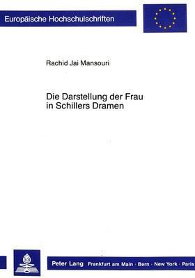 Die Darstellung der Frau in Schillers Dramen
