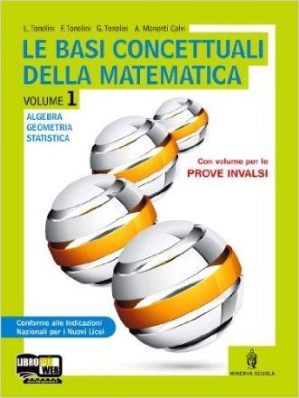 Le basi concettuali della matematica. Con prove INVALSI. Per i Licei. Con espansione online