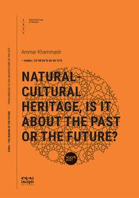 Natural-cultural heritage, is it about the past or the future?