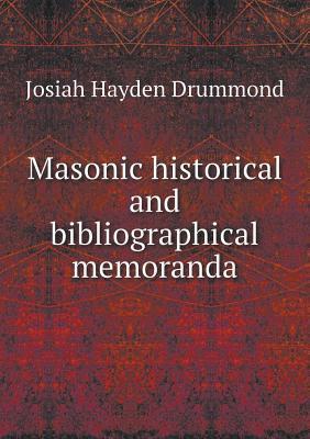 Masonic Historical and Bibliographical Memoranda