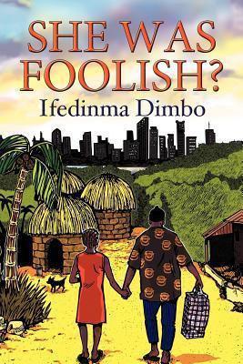 She Was Foolish?