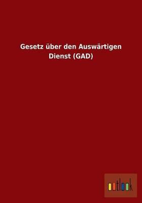 Gesetz über den Auswärtigen Dienst (GAD)